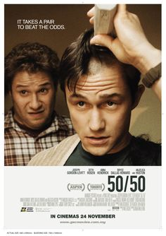 50/50, best movie ive ever seen. made me bawl. i absolutely never cry in movies ever but this one got me