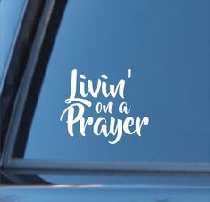 Excited to share this item from my #etsy shop: Livin on a prayer vinyl decal, Livin on a prayer sticker, Livin on a prayer decal, Living on a prayer car sticker, Livin on a prayer Rv Decals, Window Decals, Types Of Organisation, Auto Glass, Stars Then And Now, All You Can, Car Stickers, Colorful Backgrounds, Prayers