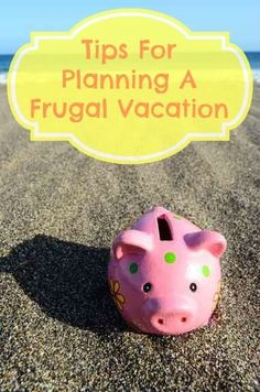 Tips for Planning a Frugal Vacation #travel