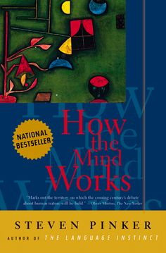 How the Mind Works  by Steven Pinker