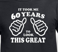 Items Similar To Funny Birthday Gift For Father Husband It Took 60 Years Old Mens Pa Born Age 1958 T Shirt Turning Present Bday On Etsy