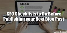 12 SEO Checklists to Do Before Publishing Blog Posts