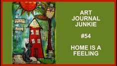 Art Journal Junkie 54 Home is A Feeling
