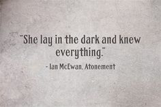 """She lay in the dark and knew everything."""
