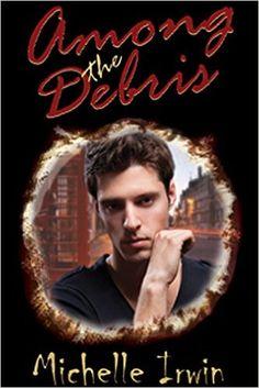 Amazon.com: Among the Debris (Son of Rain Book 2) eBook: Michelle Irwin: Kindle Store