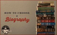 How to Choose a Biography to Read | The Art of Manliness