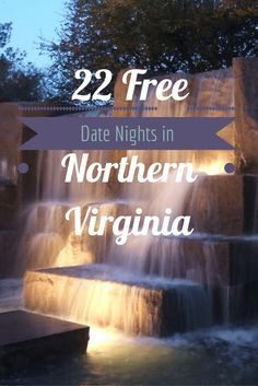 22 Free and Cheap Date Ideas in Northern Virginia Arlington Virginia, West Virginia, Fairfax Virginia, Fredericksburg Virginia, Hiking Virginia, Manassas Virginia, Virginia Vacation, Virginia Beach, Viajes