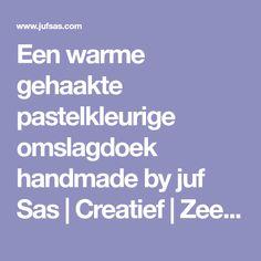 Een warme gehaakte pastelkleurige omslagdoek handmade by juf Sas | Creatief | Zeeland | Juf Sas