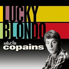 Salut les Copains LUCKY BLONDO - 2 CD - CD AUDIO NEUF