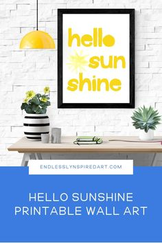 """Bring a little sunshine indoors with this bright, cheerful yellow """"Hello Sunshine"""" instant download art print. #endlesslyinspiredart Bedroom Prints, Bedroom Decor, Kitchen Colors, Kitchen Decor, Free Printable Art, Colourful Living Room, Hello Sunshine, As You Like, House Colors"""