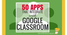 Check out this list of 50 Awesome Apps that Integrate with Google Classroom! Did you know that Google Classroom plays well with others? Yep! Google is known for making their applications open to working with third-party applications, and Google Classroom is no exception.