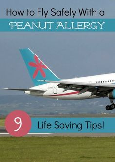 Peanut Free Flights - How to Fly Safely with a Peanut Allergy. 9 Life saving tips to help you with booking a flight and precautions to take. Tree Nut Allergy, Egg Allergy, Peanut Allergy, Allergy Free, Allergy Relief, Peanut Tree, Kids Allergies, Allergy Remedies, Disney Trips