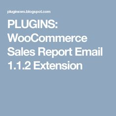 PLUGINS: WooCommerce Sales Report Email 1.1.2 Extension