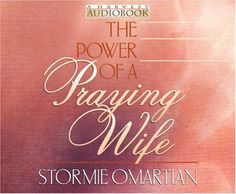 By Stormie Omartian The Power of a Praying¶© Wife Audiobook (Abridged) [Audio CD]