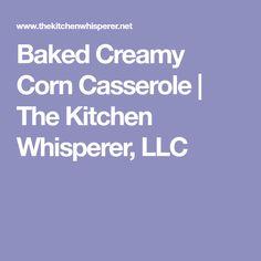 Baked Creamy Corn Casserole   The Kitchen Whisperer, LLC