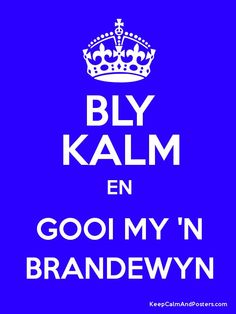 Keep Calm and GOOI MY 'N BRANDEWYN Poster Poster Generator, Afrikaans Quotes, Keep Calm, Van, Spaces, Party, Relax, Vans, Parties