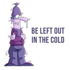 """😀 Our idiom of the day is """"Be left out in the cold"""", which means """"to be ignored, forgotten and neglected."""" This idiom alludes to being left outdoors without shelter. Didn't understand this idiom? You need example sentences? English Idioms, English Words, English Vocabulary, English Language, English Study, Learn English, Flashcard App, Idiomatic Expressions, Idioms And Phrases"""