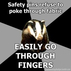 The Backstage Badger Safety pins refuse to poke through fabric  Easily go throuch fingers