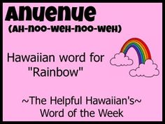 The Helpful Hawaiian's Word of the Week: Anuenue