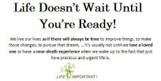 Life Doesn't Wait!  #RelationshipCoach #LifeCoach #Coaching #Relationship #LifeQuotes