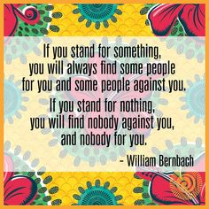 """Our is from advertising guru William """"Bill"""" Bernbach. What do you stand for? Monday Motivation Quotes, Motivational Quotes, Inspirational Quotes, School Displays, Wednesday Wisdom, Journal Art, Proverbs, Life Lessons, Quote Of The Day"""