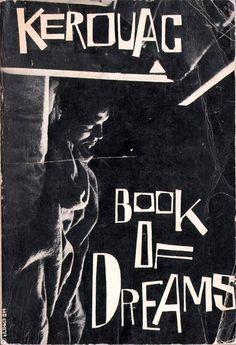 futurephar0ahs:Jack Kerouack • Book of dreams via derrierelasalledebains