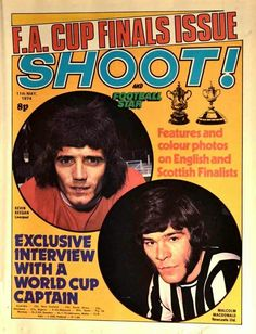 magazine in April 1974 featuring the upcoming FA Cup Final on the cover. Malcolm Macdonald, Kevin Keegan, Magazine Front Cover, Dundee United, English Football League, Sir Alex Ferguson, Derby County, Fa Cup Final, Football Memorabilia