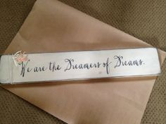 We are dreamers of dreams by FramedinLove on Etsy, $39.00