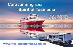 Putting your caravan on the Spirit of Tasmania? Read our tips to help prepare your rig and family for sail across Bass Strait. A lap of oz must do.