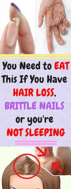 EAT THIS IF YOU HAVE HAIR LOSS, BRITTLE NAILS OR YOU'RE NOT SLEEPING!!! #hairloss #brittle #nails #eat #sleeping #health