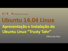 #Ubuntu 14.04 #Linux Trusty Tahr - Apresentação e Instalação - YouTube
