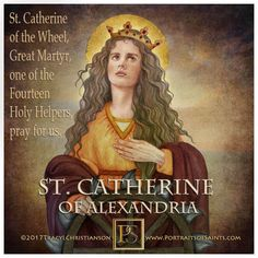 Catherine of Alexandria, At the age of she debated 50 pagan philosophers. Amazed at her wisdom & debating skills, they became Christians—as did about 200 soldiers and members of the emperor's family. All of them were martyred. The Good Catholic, Catholic Books, Catholic Saints, Patron Saints, Roman Catholic, St Catherine Of Alexandria, Happy Feast Day, Faith Of Our Fathers, Novena Prayers
