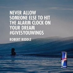 Never allow someone else to hit the alarm clock on your dream. #givesyouwings