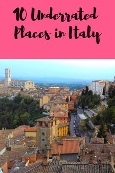 Small Towns in Italy: There are many charming towns and endless list of places to see in Italy. Here are 10 underrated places for your ever growing Italian wanderlust. #Italy #Wishlist #ItalyTravel