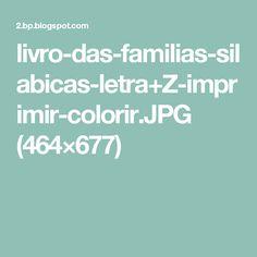 livro-das-familias-silabicas-letra+Z-imprimir-colorir.JPG (464×677)