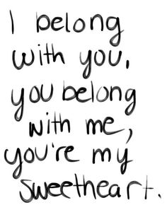 - The Lumineers.have lyrics to your favorite love songs incorporated throughout the decor Cute Love Quotes, Sweet Quotes For Her, Sweet Couple Quotes, Great Quotes, Quotes To Live By, Me Quotes, Inspirational Quotes, Sweet Qoutes, Perfect Sayings
