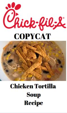 Tastes JUST like Chick-Fil-A's Chicken Tortilla soup! - Tastes JUST like Chick-Fil-A's Chicken Tortilla soup! Chickfila Chicken Tortilla Soup, Chick Fil A Tortilla Soup Recipe, Authentic Chicken Tortilla Soup, Chick Fil A Recipe, Chicken Taco Soup, Keto Chicken, Chicken Recipes, Chick Fil A Chicken Noodle Soup Recipe, Recipe Chicken