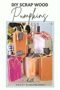 These scrapwood pumpkins are so cute and easy. They are the perfect DIY for Fall. Remember that pumpkins don't have to be orange. How about a pink pumpkin?! As the seasons change, I love to give my home a fresh look. I love decorating with pumpkins in the Fall, and scrap wood pumpkins are the perfect craft to create some cute pumpkins. These can be made in multiple sizes and any color combination to create a cute vignette for a fireplace mantle, table centerpiece, or front porch fall decor.