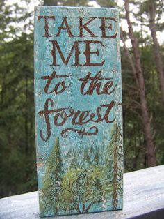 Reclaimed wood wall decor art  sign -Take Me to the Forest - hand painted