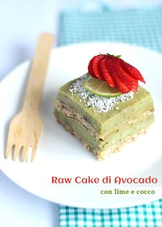 Avocado e lime raw cake ~ fiordizucca - cibo, ricette, viaggi, travel, recipes, food, italian and international [GF]