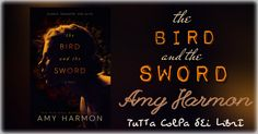Anteprima ''the BIRD and the SWORD'' di Amy Harmon