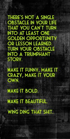 There's not a single obstacle in your life that you can't turn into at least one golden opportunity. Wing Dings, Online Business Opportunities, Top Quotes, Start Up Business, Lessons Learned, Travel Quotes, Free Design, Favorite Quotes, At Least