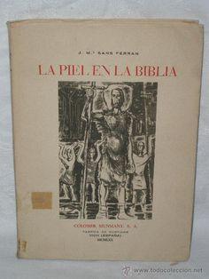La piel en la Biblia / por Jose María Sans Ferrán PublicaciónVich [Barcelona] : Colomer Munmany, 1970