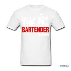 """Keep Calm The Bartender Is Here"" Short Sleeve Crew Neck T-shirt"