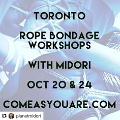 "#Repost @planetmidori with @repostapp  #Toronto Don't miss my two Rope Bondage super fun classes via @comeasyouareco 10/20 ""Hands-on Rope"" & 10/24 ""Rope Dominance & Control Moves""  New class locations!  tix: www.comeasyouare.com  #bdsm #midori #shibari #kinbaku #bondage #sexeducation #ropebondage"