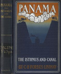 Panama: the Isthmus and the Canal Great Books, My Books, Book Cover Design, Golden Age, Great Artists, Panama, Philadelphia, Book Art, The Past