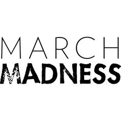 March Madness text ❤ liked on Polyvore featuring text, words, articles, magazine, quotes, phrase and saying