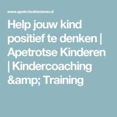 Help jouw kind positief te denken | Apetrotse Kinderen | Kindercoaching & Training