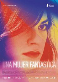 A Fantastic Woman 2017 Full Movie Streaming Online in HD-720p Video Quality