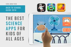 15 of the best science apps for preschoolers through teens: Back-to-School tech…